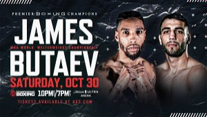 James vs Butaev card, tickets, time, how to watch, live stream