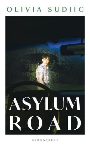 OLIVIA SUDJIC Asylum Road. Reviewed by Ann Skea - The Newtown Review of Books