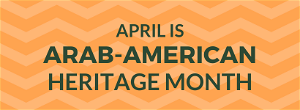 April recognized as Arab American Heritage Month