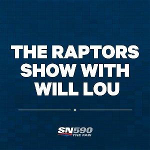 The Raptors Show with Will Lou - Sportsnet.ca