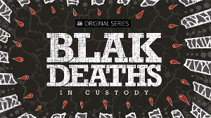 Blak Deaths in Custody: Watch the trailer