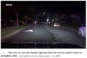 Dash cam video shows a police officer running over a shooting victim who was calling 911 for help