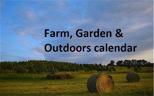 Farm, Garden & Outdoors calendar published Oct. 23, 2021